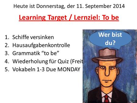 Learning Target / Lernziel: To be