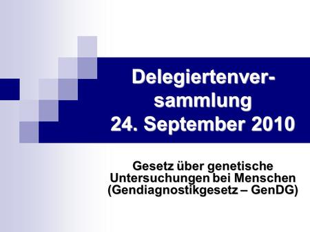 Delegiertenver-sammlung 24. September 2010