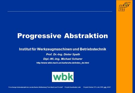 Progressive Abstraktion