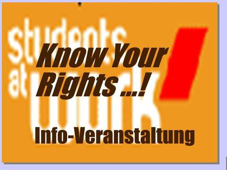Know Your Rights ...! Info-Veranstaltung.