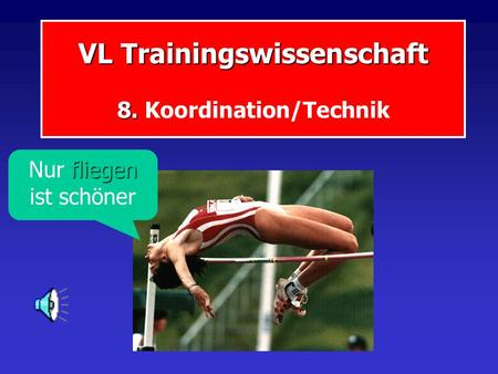 VL Trainingswissenschaft 8. Koordination/Technik