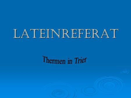 Lateinreferat Thermen in Trier.