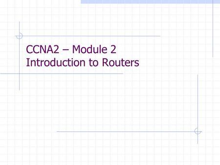 CCNA2 – Module 2 Introduction to Routers. Internetworking Operating System Das Betriebssystem von Cisco Routern bzw. Catalyst Switches nennt sich IOS.