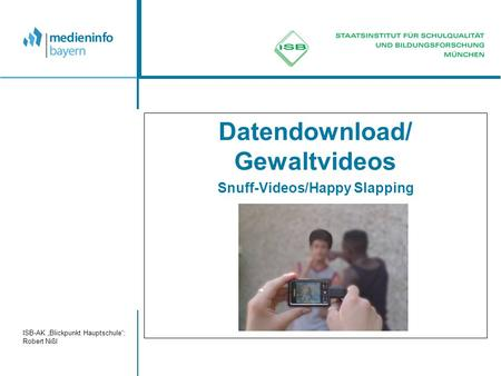 Datendownload/ Gewaltvideos Snuff-Videos/Happy Slapping