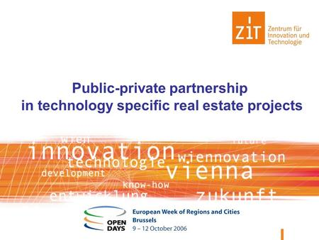 Public-private partnership in technology specific real estate projects.