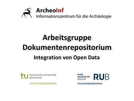 Arbeitsgruppe Dokumentenrepositorium Integration von Open Data Universitätsbibliothek.