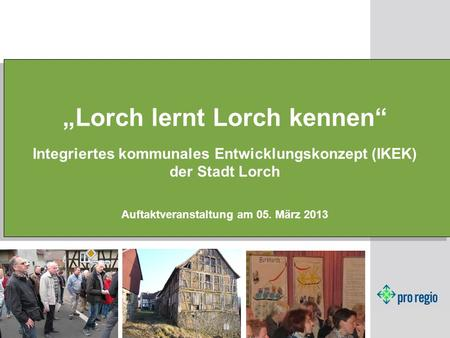 """Lorch lernt Lorch kennen"""