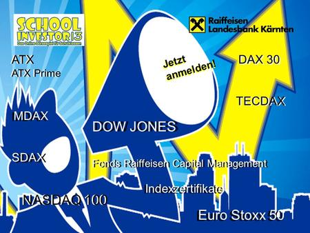 TECDAX NASDAQ 100 DOW JONES ATX Euro Stoxx 50 Fonds Raiffeisen Capital Management DAX 30 Jetzt anmelden! Fonds Raiffeisen Capital Management DAX 30 TECDAX.