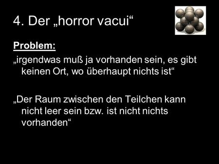 "4. Der ""horror vacui"" Problem:"