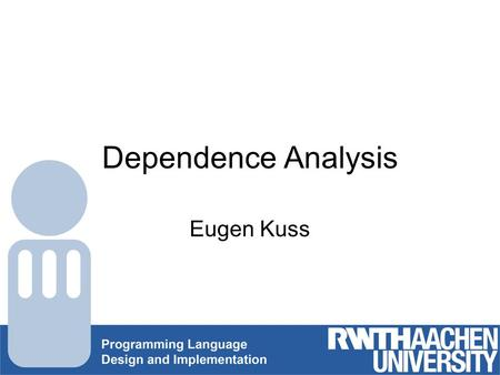 Dependence Analysis Eugen Kuss. Research proposal Interprocedural Dependence Analysis and Parallelization Problembeschreibung Dependece Analysis: Abhängigkeitsbeziehungen.