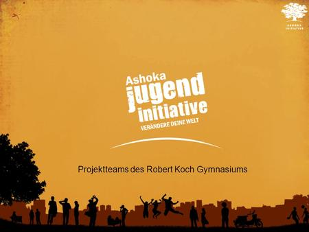 1 Projektteams des Robert Koch Gymnasiums. Youth without Drugs 2 Das Problem Einige Teammitglieder haben in ihrem Bekanntenkreis selbst erfahren, welche.