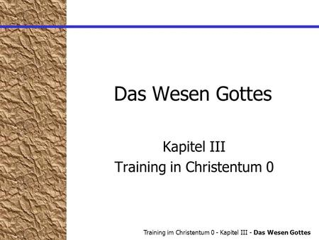 Kapitel III Training in Christentum 0