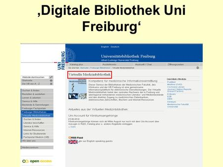Digitale Bibliothek Uni Freiburg. Wichtige Anbieterplattformen für elektronische Inhalte Science Direct/SciVerse (Elsevier) Metapress (u.a.SpringerLink)