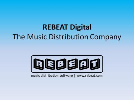 REBEAT Digital The Music Distribution Company. Marktüberblick Deutschland Quelle: Media Control GfK international GmbH.