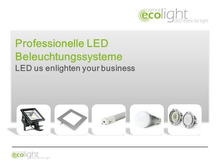 Professionelle LED Beleuchtungssysteme LED us enlighten your business