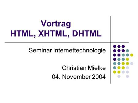 Vortrag HTML, XHTML, DHTML