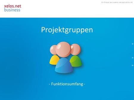 Ein Produkt der blueend web:applications AG Projektgruppen - Funktionsumfang -