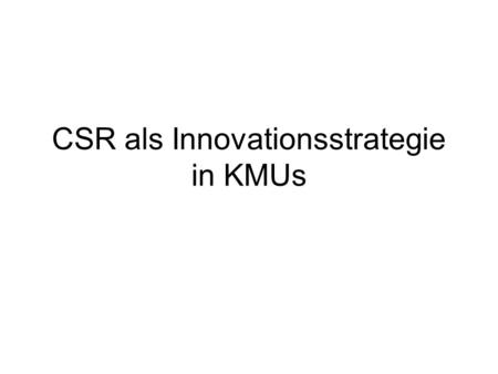 CSR als Innovationsstrategie in KMUs