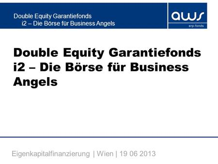 Double Equity Garantiefonds i2 – Die Börse für Business Angels