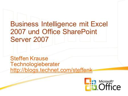 Business Intelligence mit Excel 2007 und Office SharePoint Server 2007