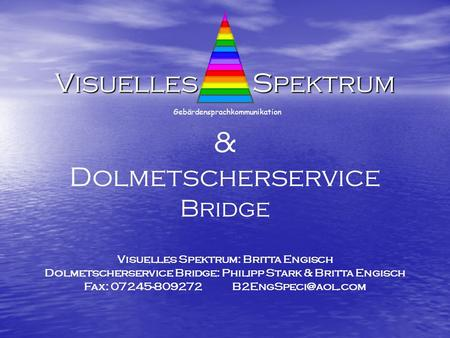 & Visuelles Spektrum Dolmetscherservice Bridge