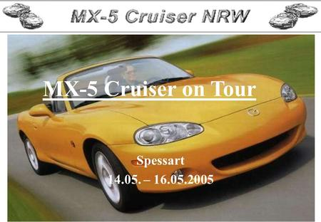 Spessart 14.05. – 16.05.2005 MX-5 Cruiser on Tour.