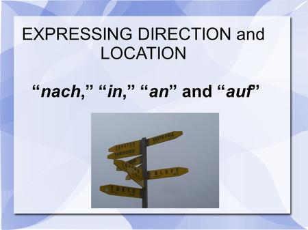 """nach,"" ""in,"" ""an"" and ""auf"""