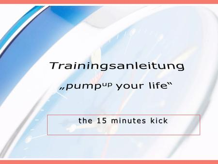 "Trainingsanleitung ""pumpup your life"""