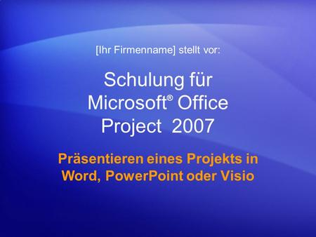 Schulung für Microsoft® Office Project 2007