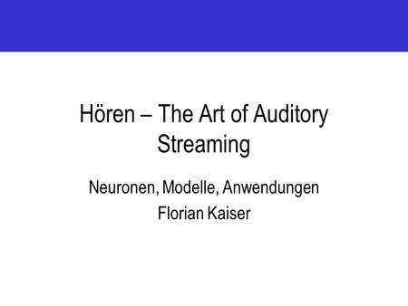 Hören – The Art of Auditory Streaming