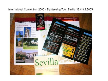 International Convention 2005 - Sightseeing-Tour Sevilla 12./13.3.2005.