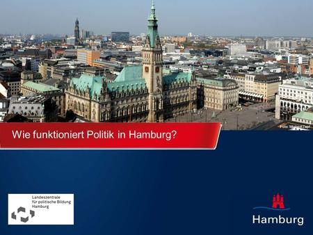 Wie funktioniert Politik in Hamburg?