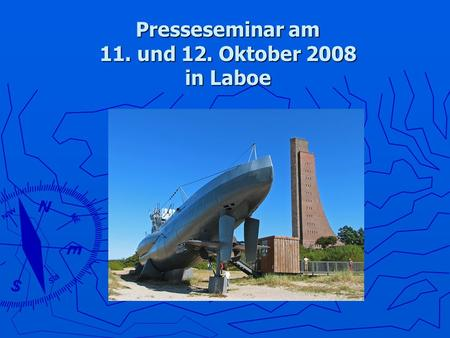 Presseseminar am 11. und 12. Oktober 2008 in Laboe.