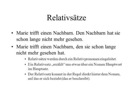 relativstze marie trifft einen nachbarn den nachbarn hat sie schon lange nicht mehr gesehen - Relativsatze Beispiele