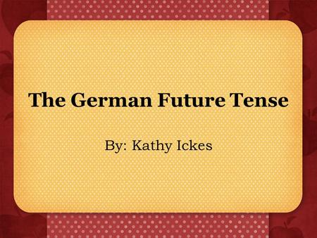 The German Future Tense