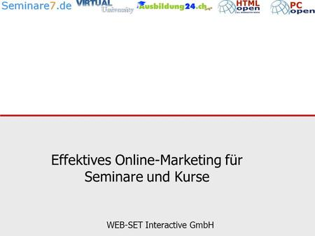 Effektives Online-Marketing für Seminare und Kurse WEB-SET Interactive GmbH.