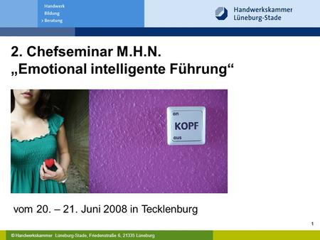"2. Chefseminar M.H.N. ""Emotional intelligente Führung"""
