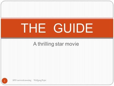 A thrilling star movie THE GUIDE 1 SPIN network meeting Wolfgang Pojer.