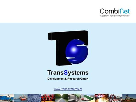 Development & Research GmbH TransSystems www.transsystems.at.
