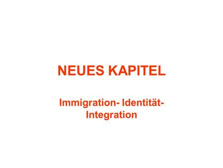 Immigration- Identität- Integration