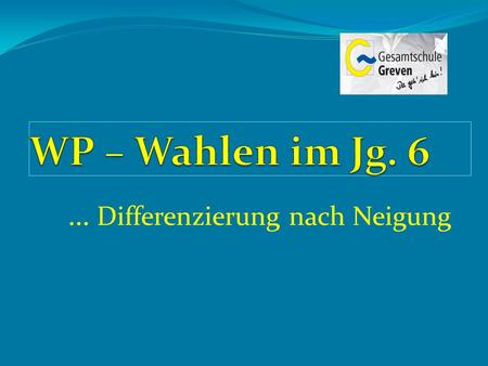… Differenzierung nach Neigung