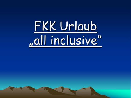 "FKK Urlaub ""all inclusive"""