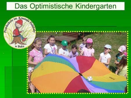 Das Optimistische Kindergarten
