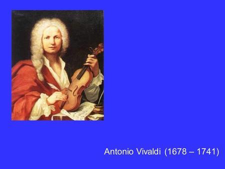 antonio vivaldi 1678 1741 - Antonio Vivaldi Lebenslauf