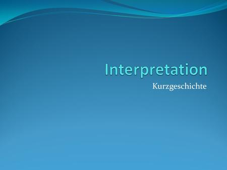 Interpretation Kurzgeschichte.
