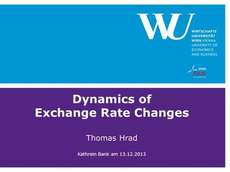 Dynamics of Exchange Rate Changes Thomas Hrad Kathrein Bank am