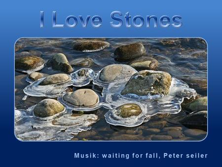 I Love Stones Musik: waiting for fall, Peter seiler.