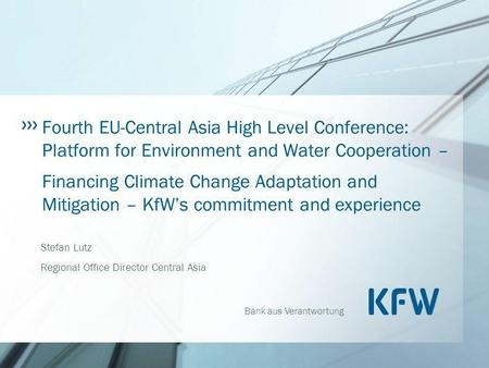 Bank aus Verantwortung Fourth EU-Central Asia High Level Conference: Platform for Environment and Water Cooperation – Financing Climate Change Adaptation.
