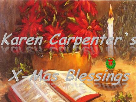 Karen Carpenter`s X-Mas Blessings.