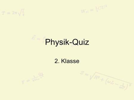 Physik Quiz 6 Klasse Ppt Herunterladen